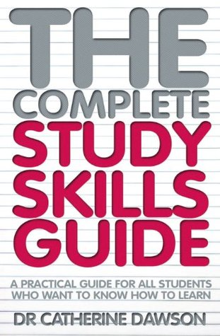The Complete Study Skills Guide  by  Catherine Dawson