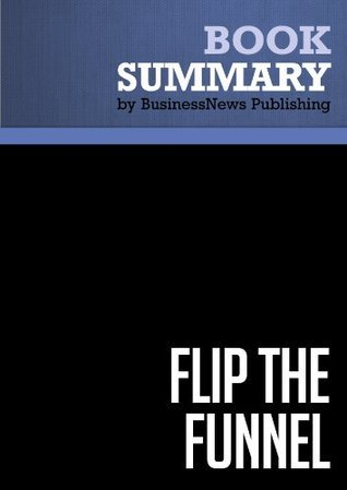Summary: Flip the Funnel - Joseph Jaffe  by  BusinessNews Publishing