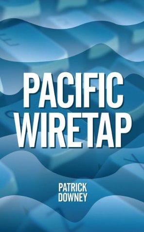 Pacific Wiretap Patrick Downey