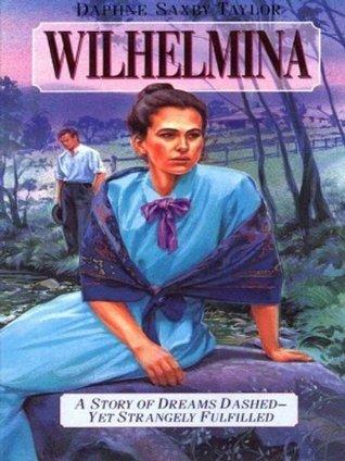 Wilhelmina  by  Daphne Saxby Taylor