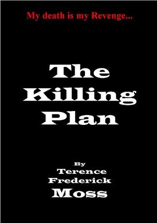 The Killing Plan Terence. F. Moss