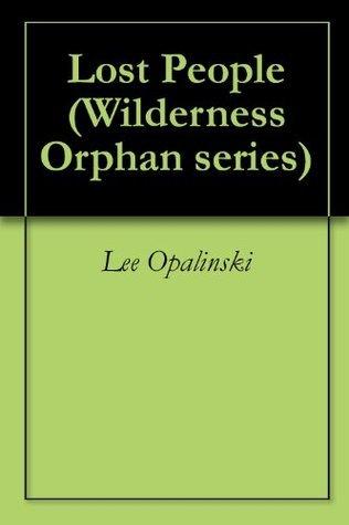 Lost People (Wilderness Orphan series)  by  Lee Opalinski