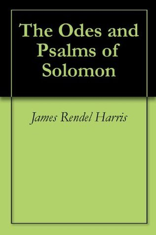 The Odes and Psalms of Solomon  by  James Rendel Harris