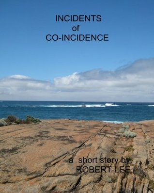 Incidents of Co-incidence  by  Robert    Lee