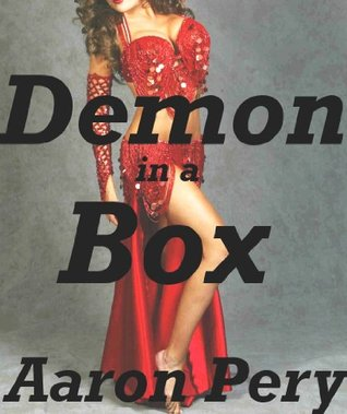 Demon in a Box  by  Aaron Pery
