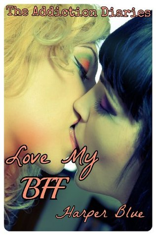Love My BFF (A BBW Erotic Coming of Age Story)  by  Harper Blue