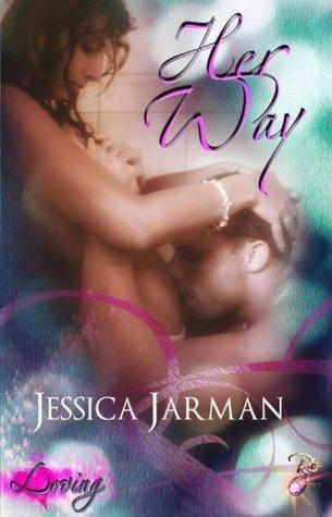 Her Way (Loving #1) Jessica Jarman