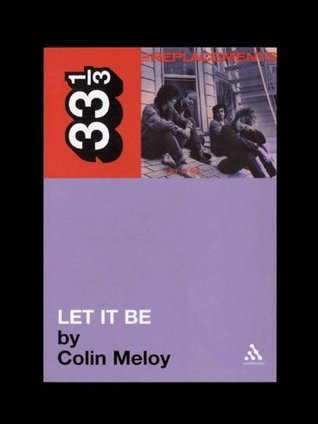 Replacements Let It Be  by  Colin Meloy