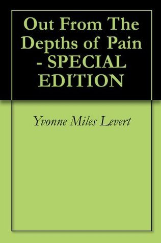 Out From The Depths of Pain - SPECIAL EDITION  by  Yvonne Miles Levert