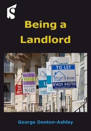 Being a Landlord  by  George Denton-Ashley