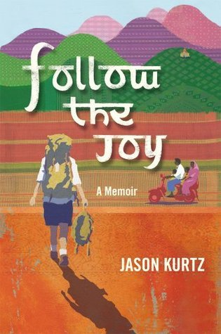 Follow The Joy: A Memoir Jason Scott Kurtz