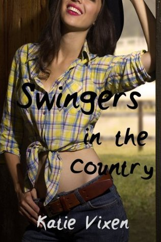 Swingers in the Country: A Menage Story Katie Vixen