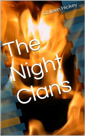 The Night Clans  by  Colleen Hickey