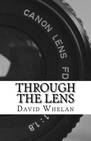 Through the Lens David Whelan
