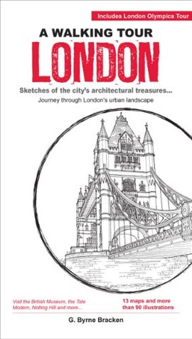 Walking Tour London: Sketches of The Citys Architectural Treasures  by  G. Byrne Bracken