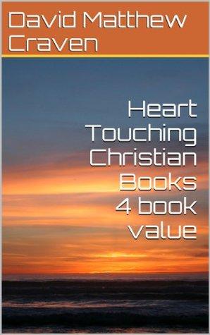 Heart Touching Christian Books 4 book value David Matthew Craven