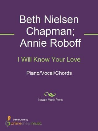 I Will Know Your Love  by  Annie Roboff