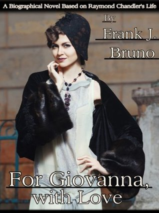 For Giovanna, with Love  by  Frank J. Bruno