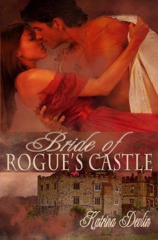 Bride of Rogues Castle  by  Katrina Devlin