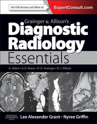 Grainger & Allisons Diagnostic Radiology Essentials  by  Nyree Griffin