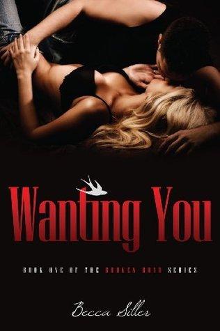 Wanting You (Broken Road Series) Becca Siller