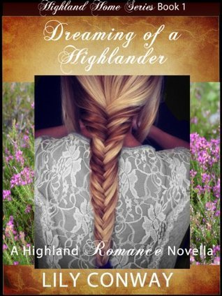 Dreaming of a Highlander A Romance Novella (Highland Home Series)  by  Lily Conway