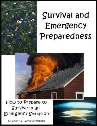 Survival and Emergency Preparedness Victoria Lawrence-Williams