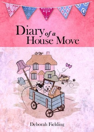 Diary of a house move  by  Deborah Fielding