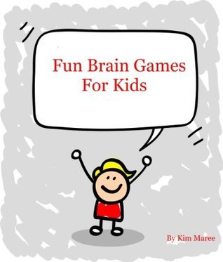 Fun Brain Games For Kids Kim Maree