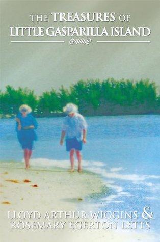 The Treasures of Little Gasparilla Island Lloyd Arthur Wiggins