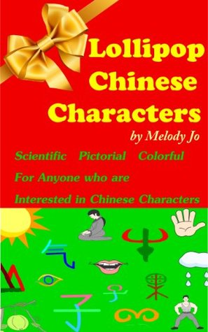 Lollipop Chinese Characters  by  Melody Jo