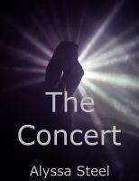 The Concert  by  Alyssa Steel