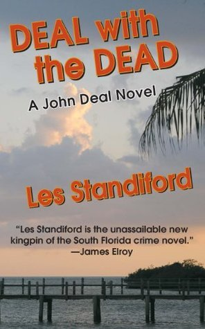 Deal With The Dead: A John Deal Mystery (John Deal Series) Les Standiford