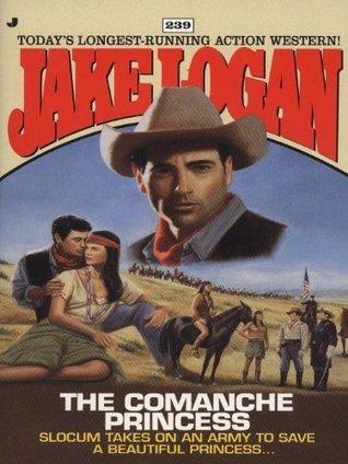 Slocum and the Comanche (Slocum #239) Jake Logan