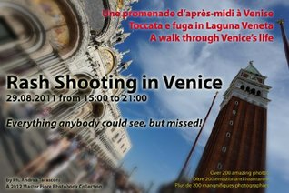 Rash Shooting in Venice 29.08.2011 - A walk through Venices life  by  Andrea Tarasconi