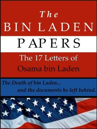 The Bin Laden Papers: The 17 Letters of Osama Bin Laden  by  Combating Terrorism Center U.S. Government