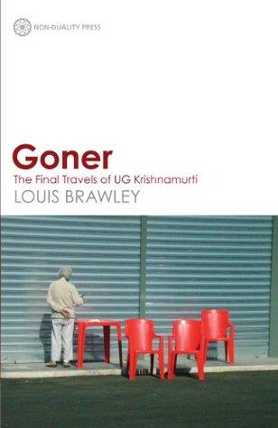 Goner: The Final Travels of UG Krishnamurti Brawley Louis