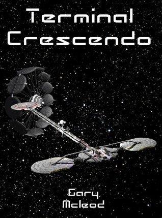 Terminal Crescendo  by  Gary McLeod