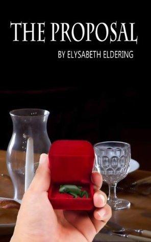 The Proposal  by  Elysabeth Eldering