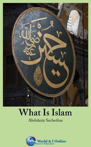 What Is Islam? Abdulaziz Sachedina
