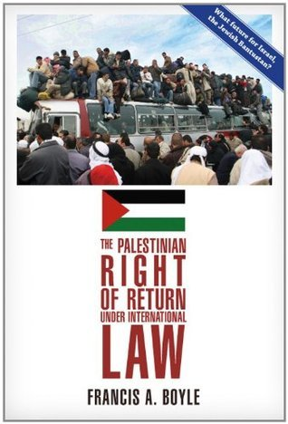 The Palestinian Right of Return Under International Law Francis A. Boyle