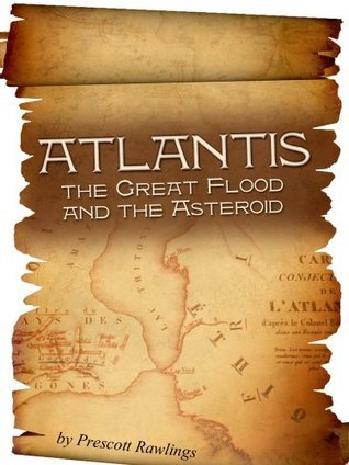 Atlantis, the Great Flood and the Asteroid Prescott Rawlings