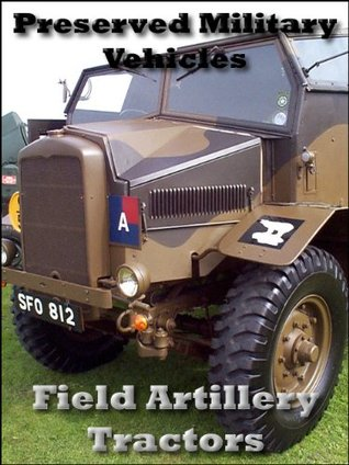 Preserved Military Vehicles -  Quad Field Artillery Tractors Danny Barbour