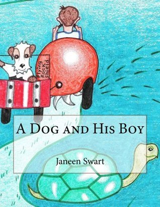 A Dog and His Boy  by  Janeen Swart