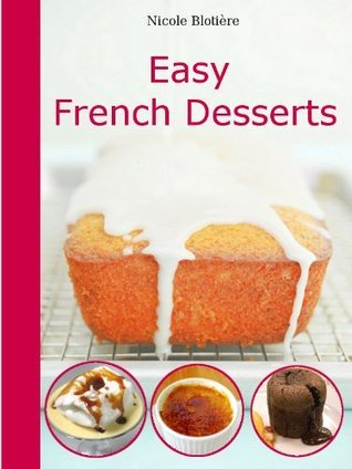10 Easy French Desserts Nicole Blotiere