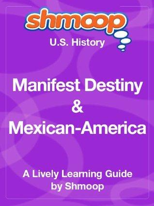 Manifest Destiny & Mexican-American War Shmoop