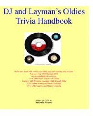DJ And Laymans Oldies Trivia Handbook  by  Steven R. Messick