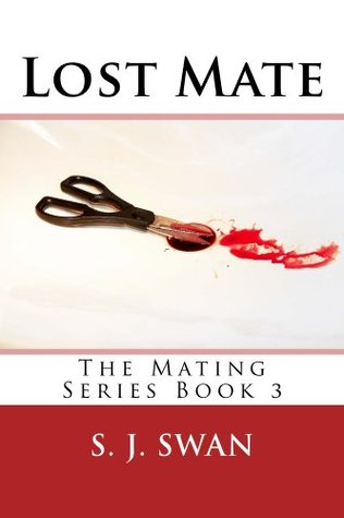 Lost Mate (The Mating Series)  by  S.J. Swan