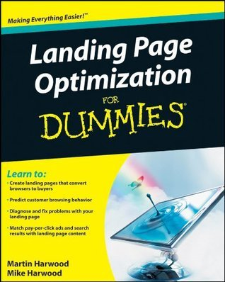 Landing Page Optimization For Dummies  by  Martin Harwood
