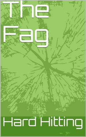 The Fag  by  Hard Hitting